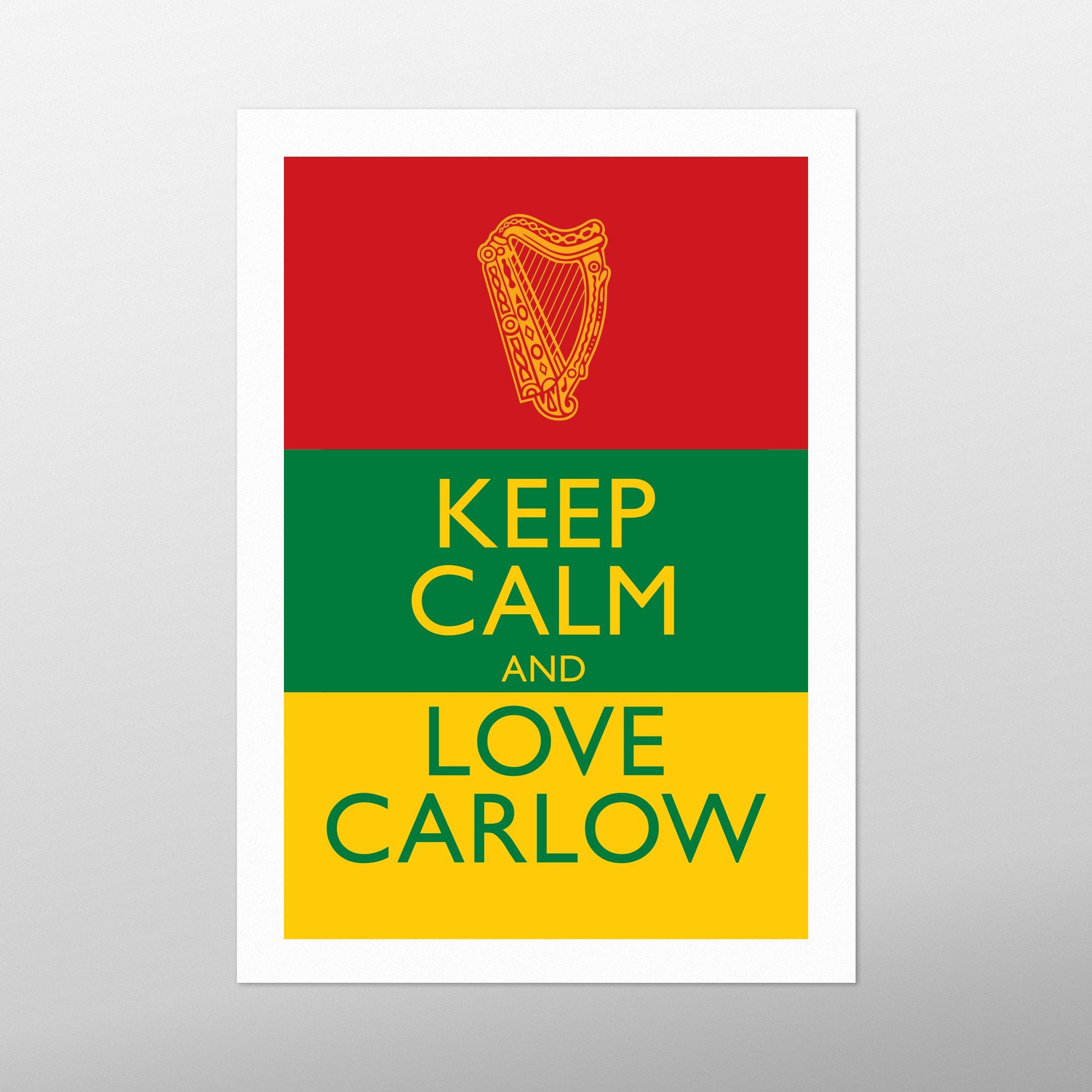 Keep Calm and Love Carlow