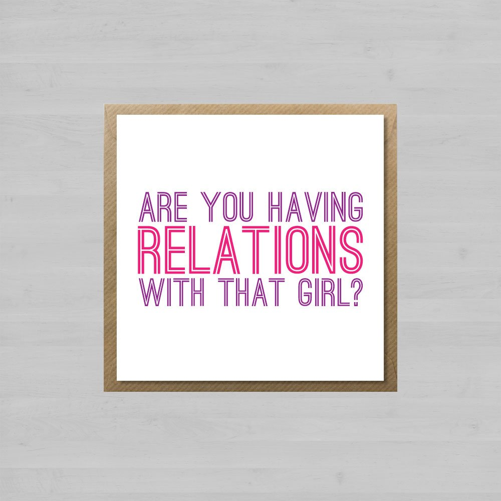 Are You Having Relations With That Girl? + Envelope
