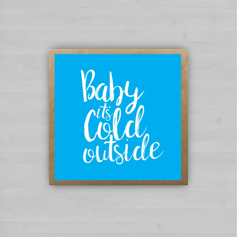 Baby Its Cold Outside + Envelope