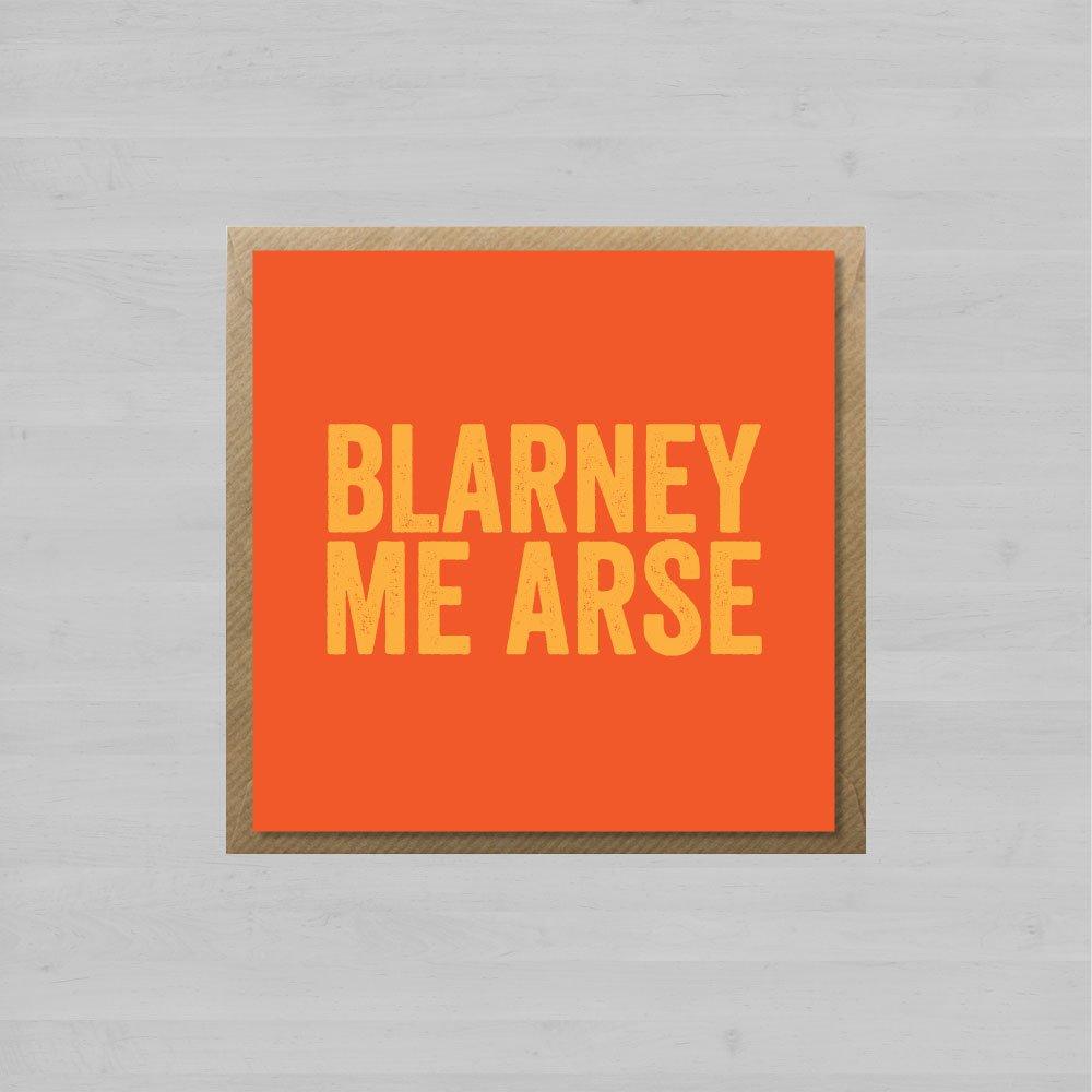 Blarney Me Arse + Envelope