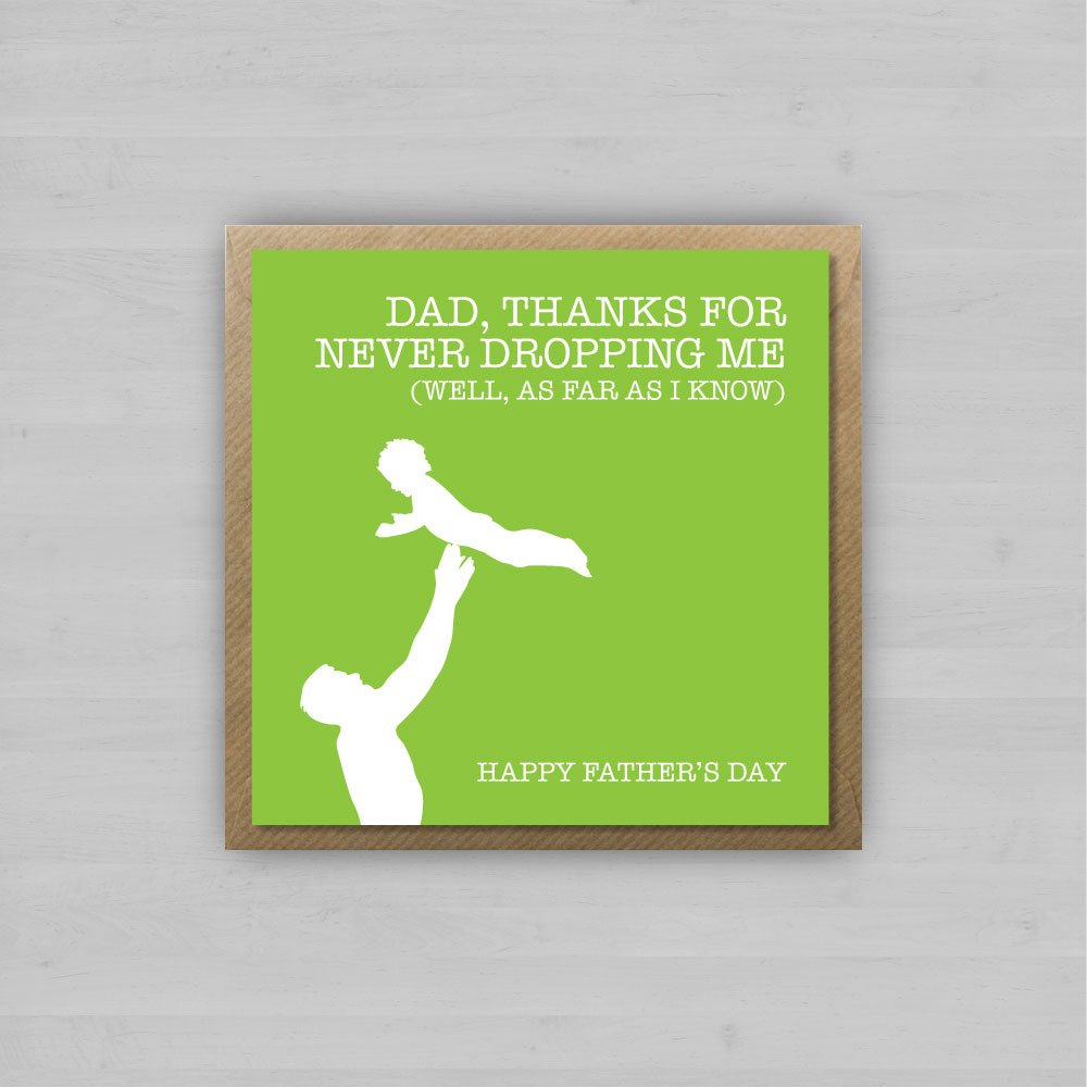 Dad Thanks for Never Dropping Me (As Far As I Know) + Envelope
