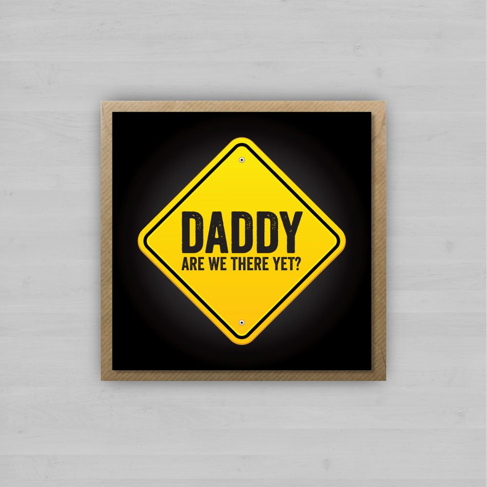 Daddy Are We There Yet + Envelope