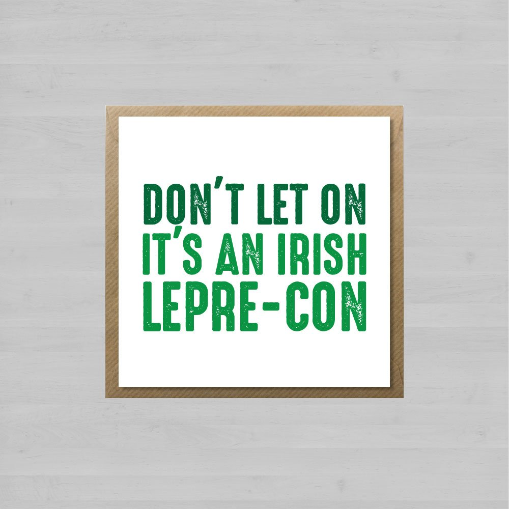 Don't Let On Its An Irish Lepre-con + Envelope