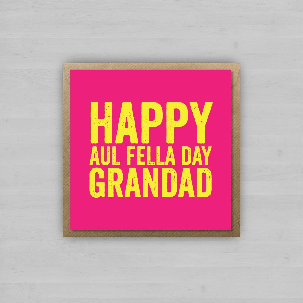 Happy Aul Fella Day Grandad + Envelope