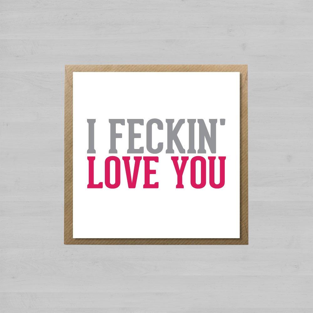 I Feckin' Love You + Envelope