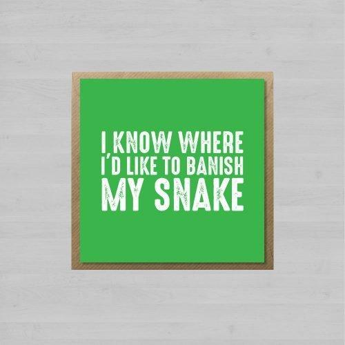 I Know Where I'd Like To Banish My Snake + Envelope