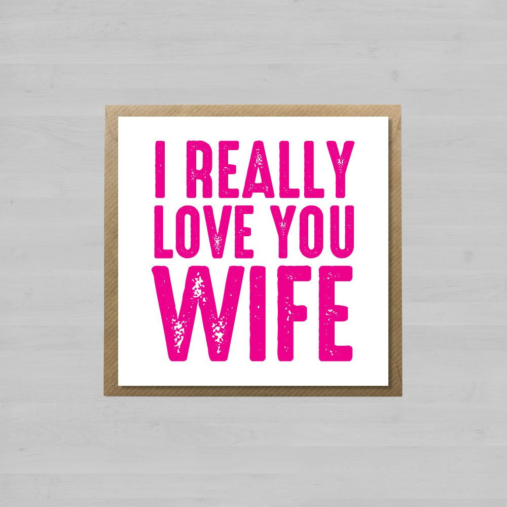 I Really Love You Wife + Envelope