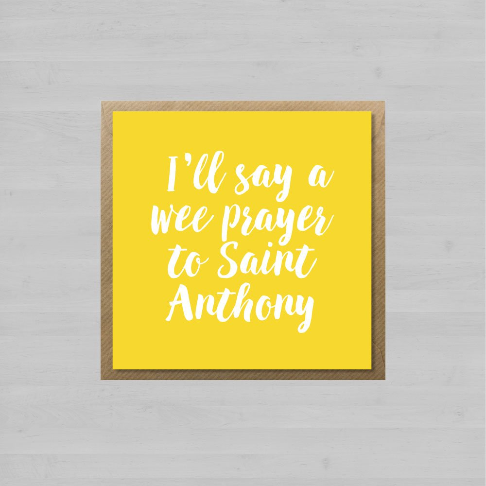 I'll Say A Wee Prayer To Saint Anthony + Envelope