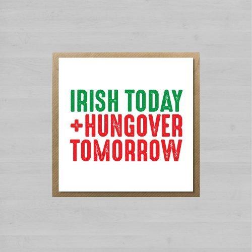 Irish Today. Hungover Tomorrow + Envelope
