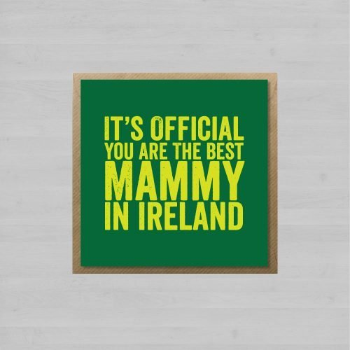 It's Official You Are The Best Mammy In Ireland + Envelope