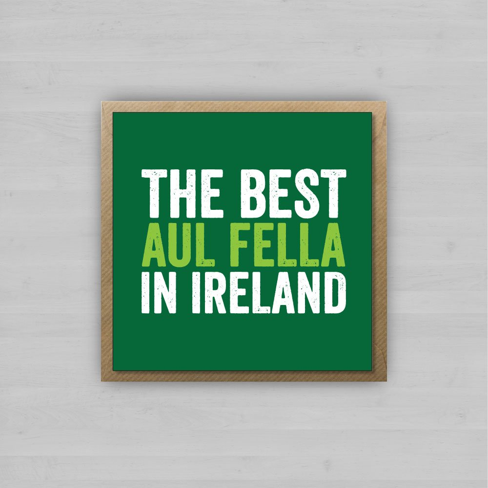 The Best Aul Fella in Ireland + Envelope