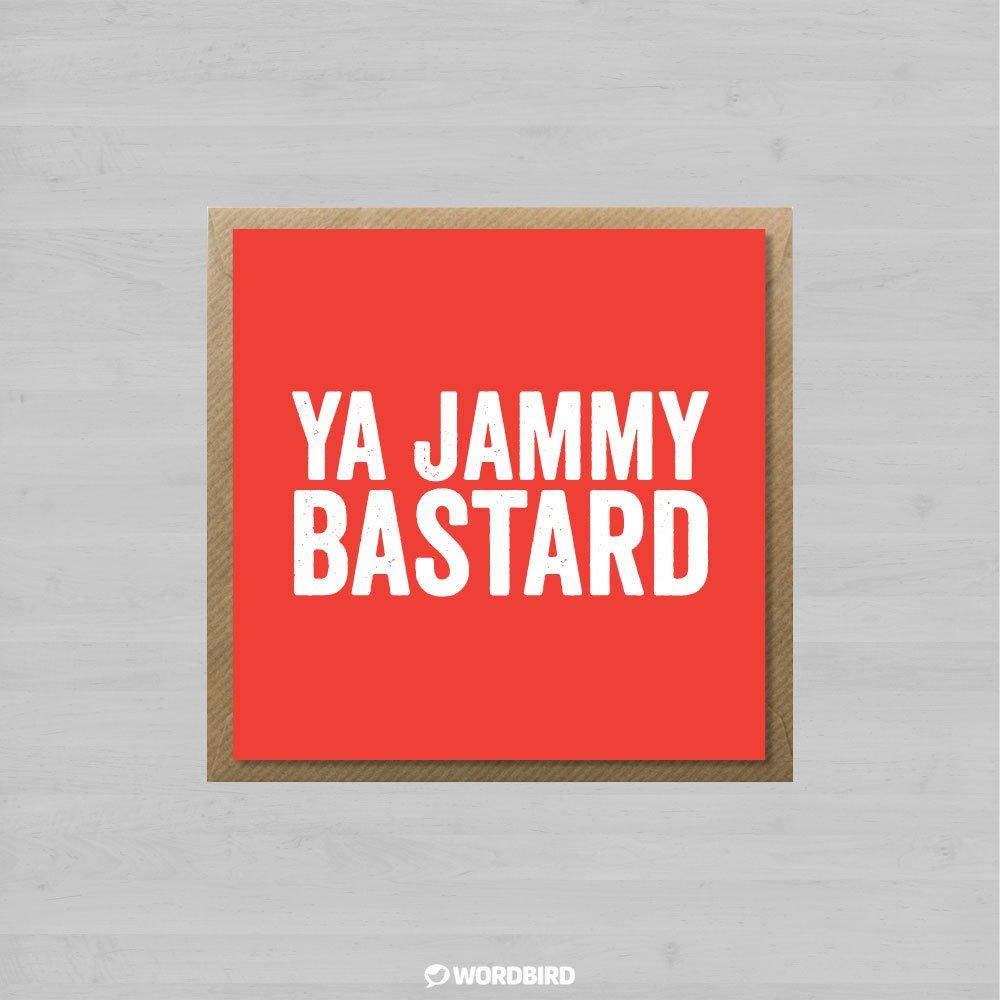 Ya Jammy Bastard + Envelope