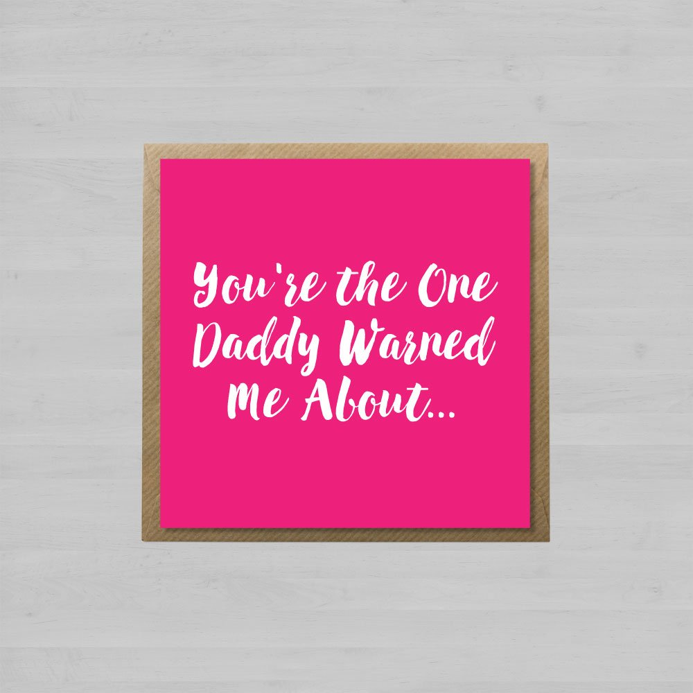 You're the One Daddy Warned Me About + Envelope