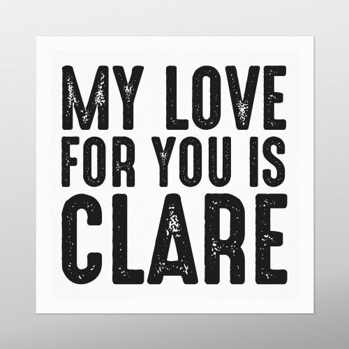My Love for You is Clare | Homebird | Irish Art & Prints